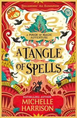 A Tangle of Spells: Bring the magic home with the bestselling Pinch of Magic Adventures