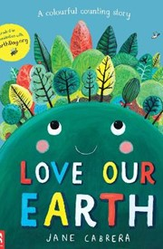 Love Our Earth: A Colourful Counting Story