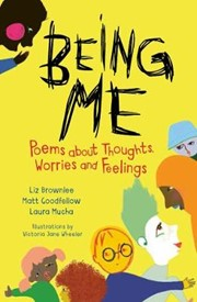 Being Me: Poems About Thoughts, Worries and Feelings